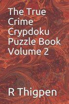 The True Crime Crypdoku Puzzle Book Volume 2