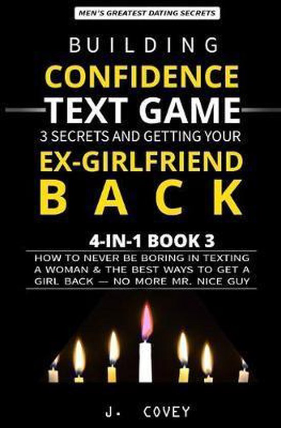 Secrets to getting ex girlfriend back