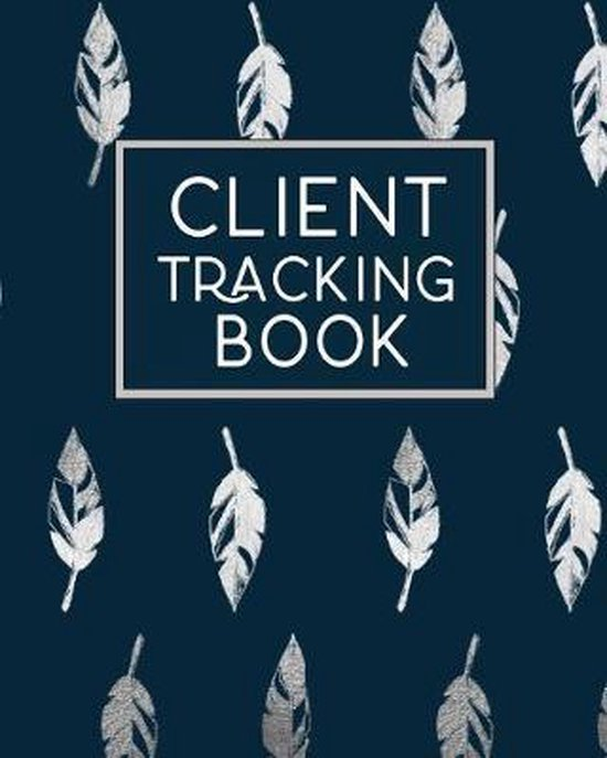 Client Tracking Book: Client Data Organizer Log Book with A - Z Alphabetical Tabs - Personal Client Profile Tracker Record Book Customer Inf