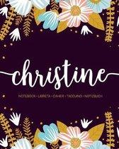 Christine: Notebook - Libreta - Cahier - Taccuino - Notizbuch: 110 pages paginas seiten pagine: Modern Florals First Name Noteboo