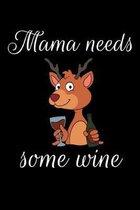 Mama Needs Some Wine: Weintrinker Notizbuch Winzer f�r Pf�lzer Geschenk Mutter zum Weinfest oder der Kerwe Weinprobe und Karneval I Pfalz Sp