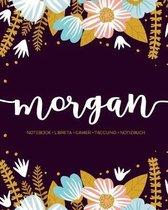 Morgan: Notebook - Libreta - Cahier - Taccuino - Notizbuch: 110 pages paginas seiten pagine: Modern Florals First Name Noteboo