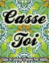 Casse Toi! Cahier De Coloriage D'injures Pour Adultes