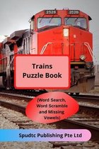 Trains Puzzle Book (Word Search, Word Scramble and Missing Vowels)