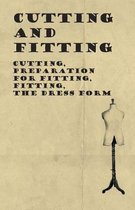 Cutting And Fitting - Cutting, Preparation For Fitting, Fitting, The Dress Form