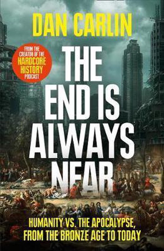 Boek cover The End Is Always Near van Dan Carlin (Paperback)