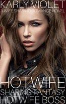 Hotwife Sharing Fantasy: Hotwife Boss - A Wife Sharing Romance Novel
