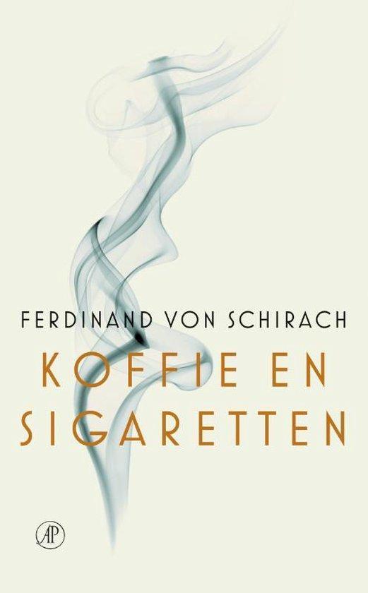 Koffie en sigaretten - Ferdinand von Schirach  