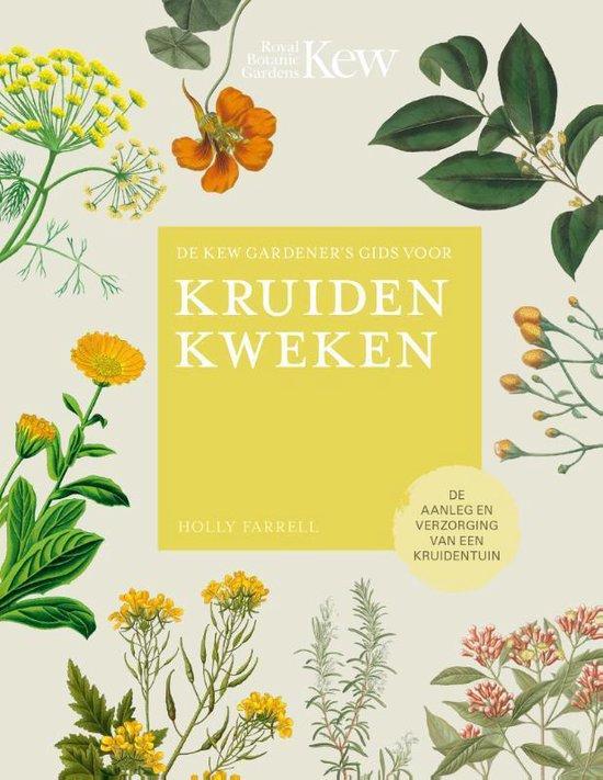 Royal Botanic Gardens, Kew - De Kew Gardener's gids voor Kruiden Kweken - Holly Farrell  