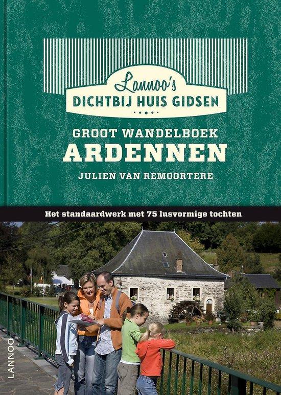 Dicht bij huisgids: Groot wandelboek Ardennen - Julien van Remoortere | Fthsonline.com