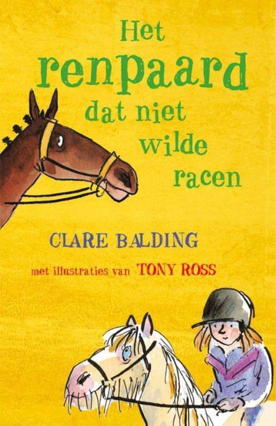 Het renpaard dat niet wilde racen - Clare Balding |