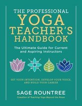 The Professional Yoga Teacher's Handbook