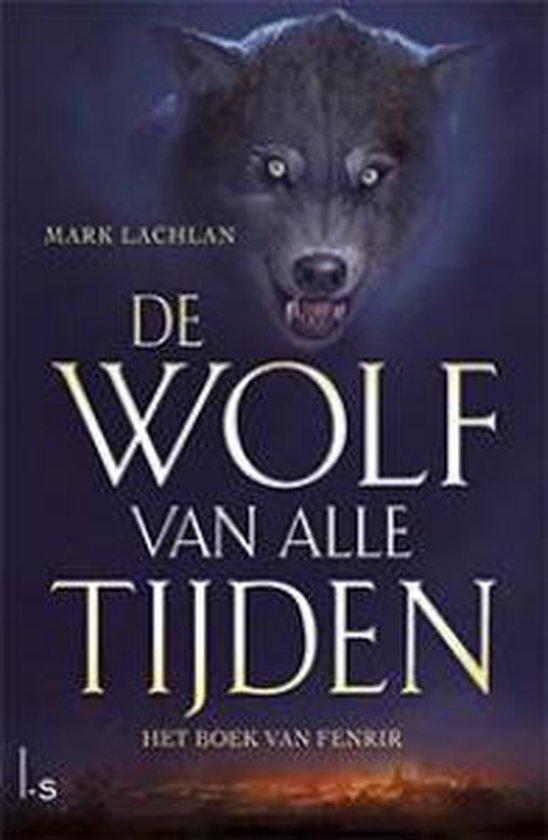 De wolf van alle tijden 1 - Het boek van Fenrir - Mark Lachlan | Fthsonline.com