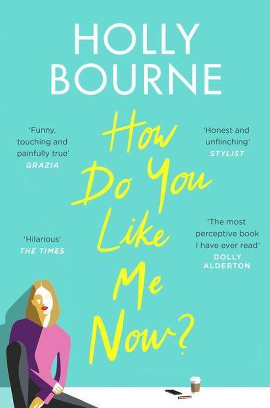 Boek cover How Do You Like Me Now? van Holly Bourne (Onbekend)
