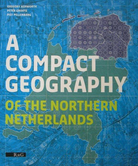 A Compact Geography of the Northern Netherlands - G. Ashworth |