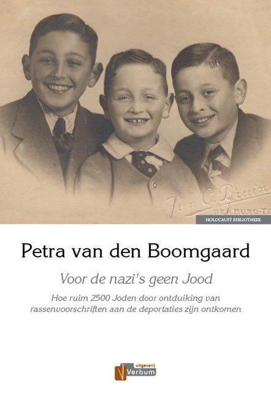 Voor de nazi's geen Jood - Petra van den Boomgaard |