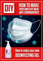 DIY How to Make Your Own Face Mask Anti Coronavirus. How to Make Your Own Desinfecting Gel