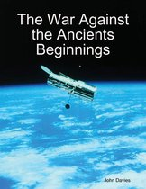 The War Against the Ancients Beginnings