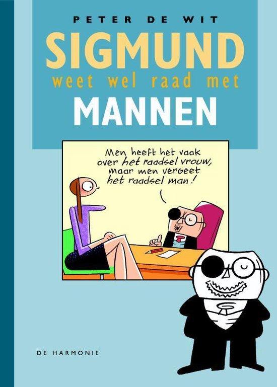 Sigmund weet wel raad met mannen - P. de Wit |