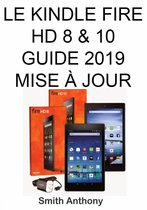 Le Kindle Fire HD 8 & 10 Guide 2019 Mise À Jour
