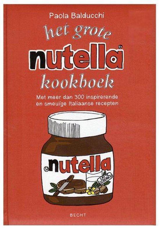 Het grote Nutella-kookboek - Paola Balducchi |