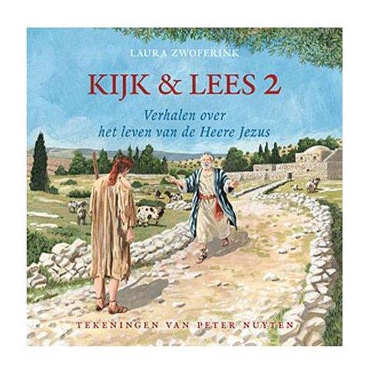 Kijk & lees 2 - verhalen over het leven van de heere Jezus - Laura Zwoferink  