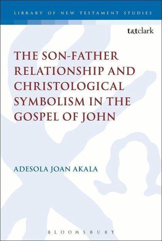 Boek cover The Son-Father Relationship and Christological Symbolism in the Gospel of John van Adesola Joan Akala (Hardcover)