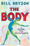 The Body A Guide for Occupants THE SUNDAY TIMES NO1 BESTSELLER