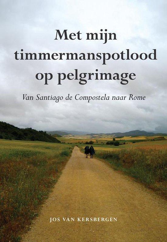 Met mijn timmermanspotlood op pelgrimage - Jos Van Kersbergen | Fthsonline.com