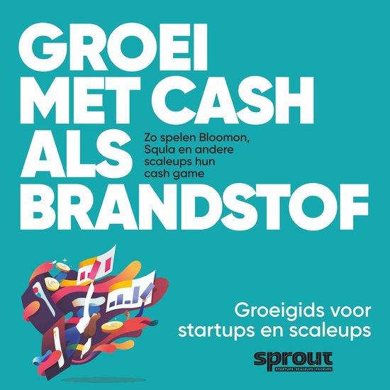 Boek cover Groei met cash als brandstof - Sprout Groeigids van Team Sprout (Onbekend)