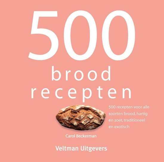 Boek cover 500 broodrecepten van Carol Beckerman (Hardcover)