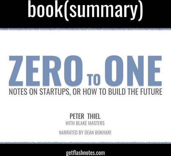 Boek cover Zero To One by Peter Thiel; Blake Masters - Book Summary van Flashbooks (Onbekend)