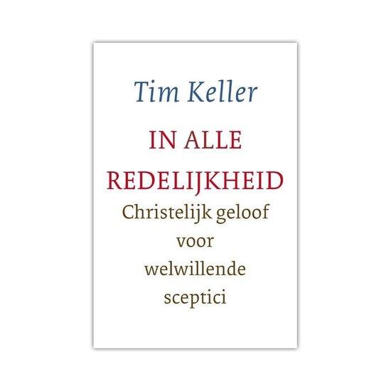In alle redelijkheid - Tim Keller | Fthsonline.com