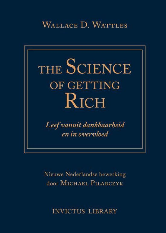 Science of Getting Rich - Wallace D. Wattles |