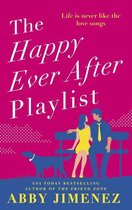 The Happy Ever After Playlist: 'Full of fierce humor and fiercer heart' Casey McQuiston, New York Times bestselling author of Red, White & Royal Blue