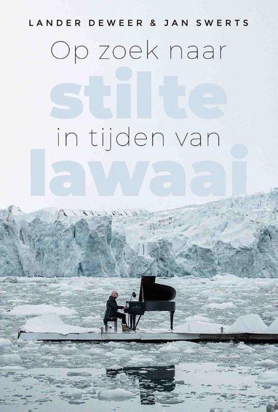 Op zoek naar stilte in tijden van lawaai - Lander Deweer | Fthsonline.com