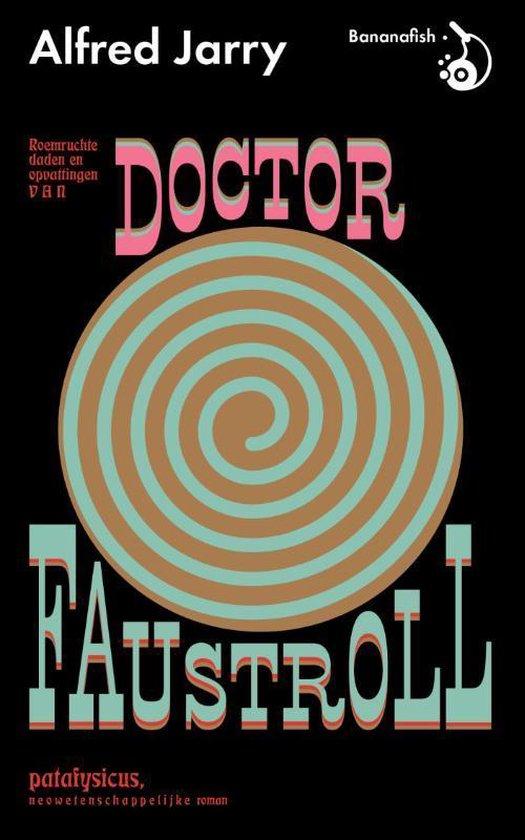 Roemruchtige daden en opvattingen van Doctor Faustroll - Alfred Jarry | Fthsonline.com
