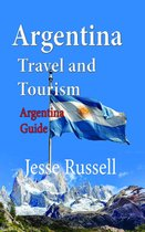 Argentina Travel and Tourism: Argentina Guide