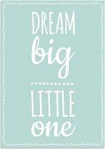 Kinderkamer poster Dream Big Little One DesignClaud - Mint - A3 poster