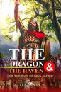 The Dragon and the Raven Or The Days of King Alfred