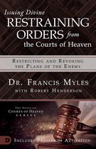 Issuing Divine Restraining Orders from the Courts of Heaven