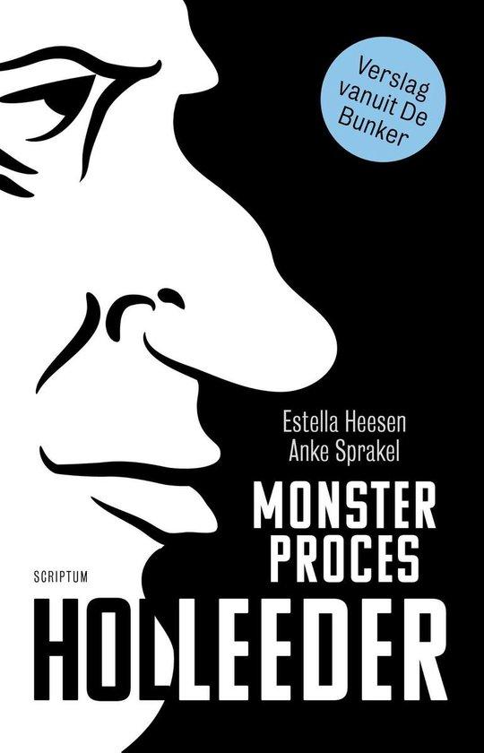 Monsterproces Holleeder - Estella Heesen |