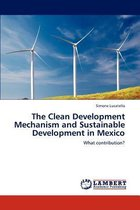 The Clean Development Mechanism and Sustainable Development in Mexico