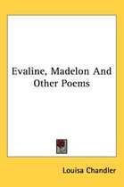 Evaline, Madelon and Other Poems