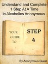 Step 4: Understand and Complete One Step At A Time in Recovery with Alcoholics Anonymous