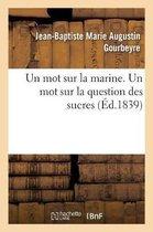 Un Mot Sur La Marine. Un Mot Sur La Question Des Sucres