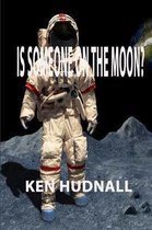 Is Someone on the Moon?