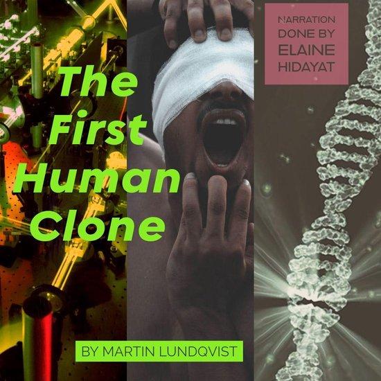 Boek cover First Human Clone, The van Martin Lundqvist (Onbekend)