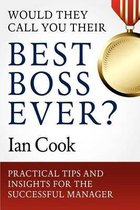 Would They Call You Their Best Boss Ever?