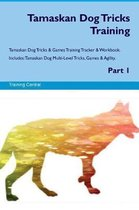 Tamaskan Dog Tricks Training Tamaskan Dog Tricks & Games Training Tracker & Workbook. Includes